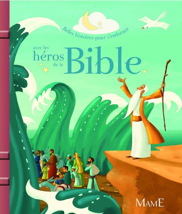 Belles histoires pour s´endormir avec les héros de la Bible