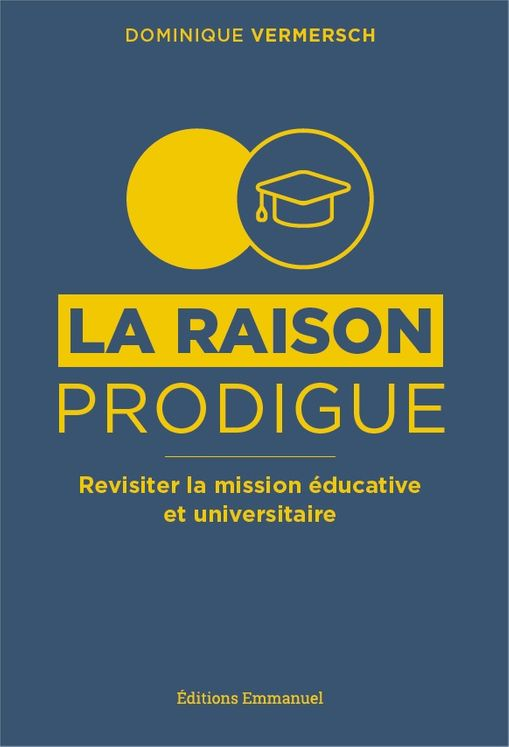 La raison prodigue, revisiter la mission éducative et universitaire