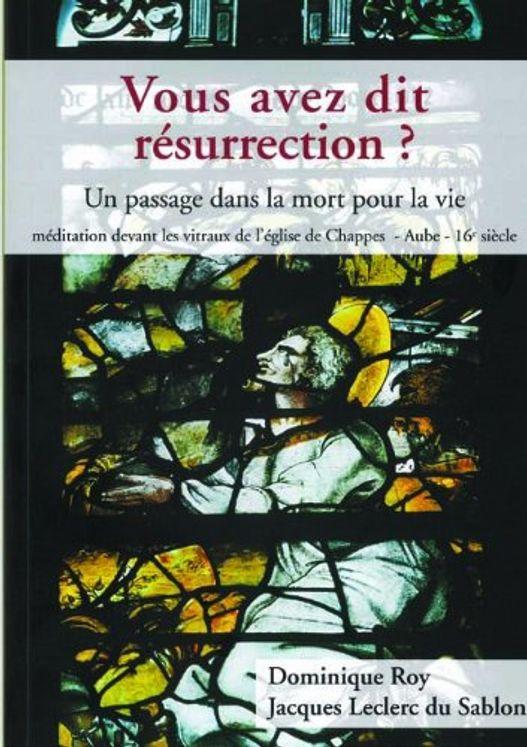 Vous avez dit résurrection ? un passage dans la mort pour la vie