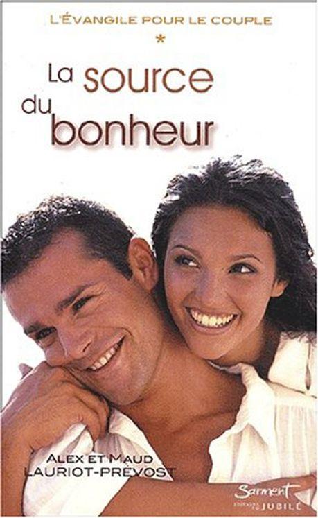 """La source du bonheur - Tome 1 de la trilogie """"l'Evangile pour le couple"""""""