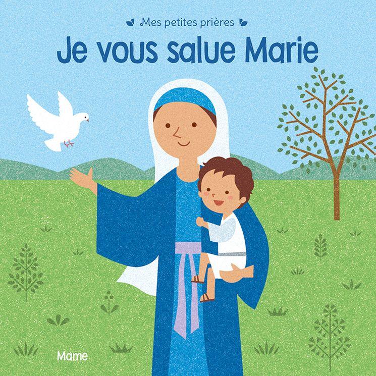 Je vous salue Marie, mes petites prières