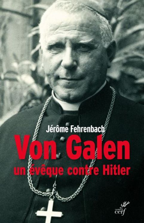 Von Galen, un evêque contre Hitler