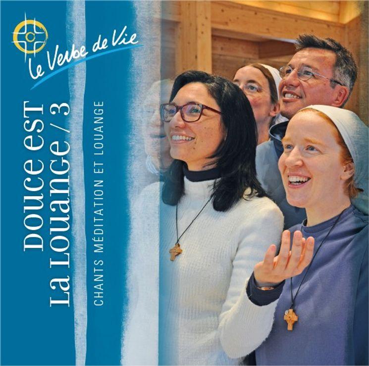 CD 3 Douce est la louange - Le Verbe de Vie