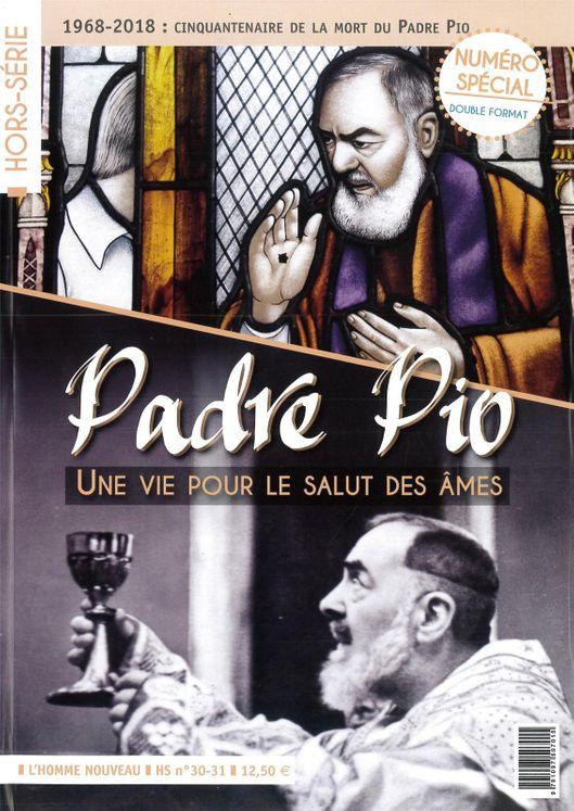 Padre Pio, une vie pour le salut des âmes - Hors-série L´Homme Nouveau N° 30-31