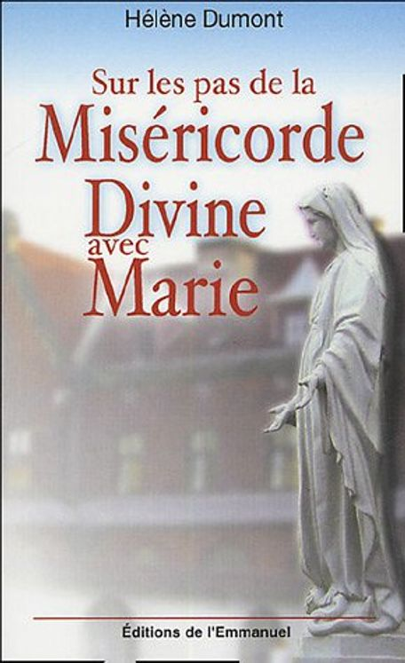 Sur les pas de la Miséricorde Divine avec Marie