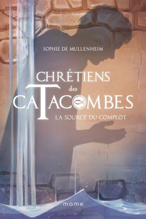 La source du complot - Chrétiens des catacombes Tome 4