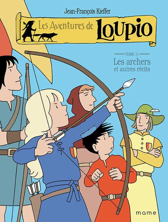 Les aventures de Loupio Tome 11 - Les Archers et autres récits