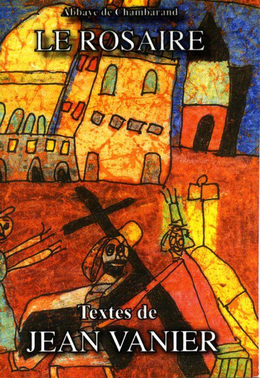 Le Rosaire -Textes de Jean Vanier
