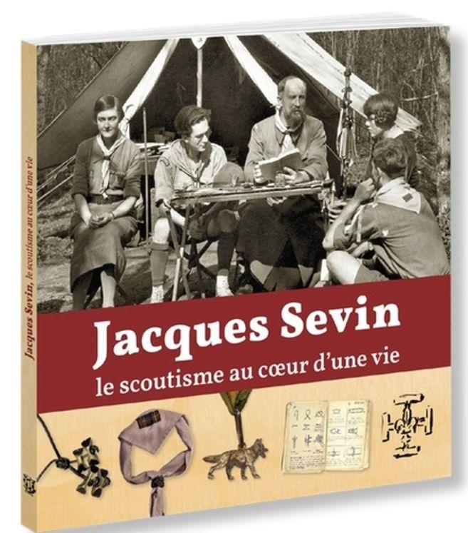 Jacques Sevin, le scoutisme au coeur d´une vie