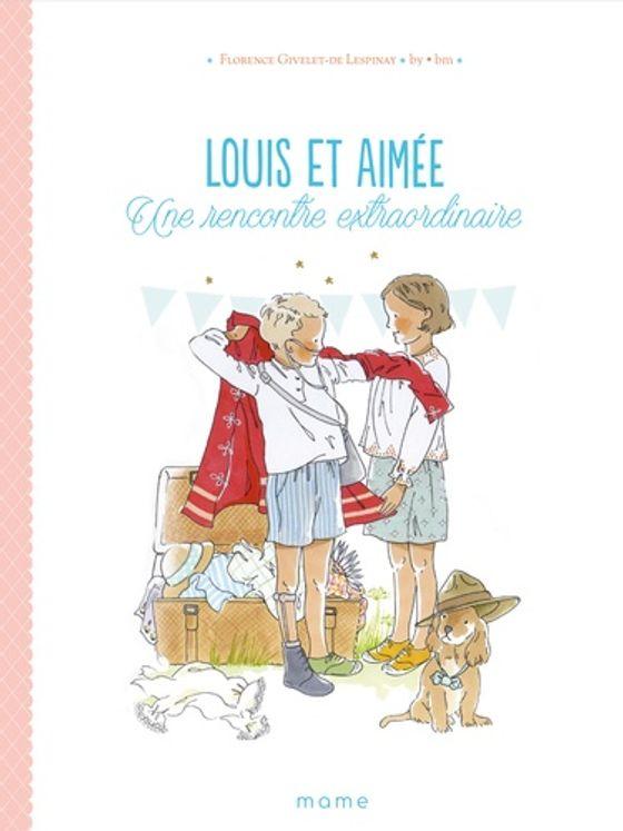 Louis et Aimée - Une rencontre extraordinaire