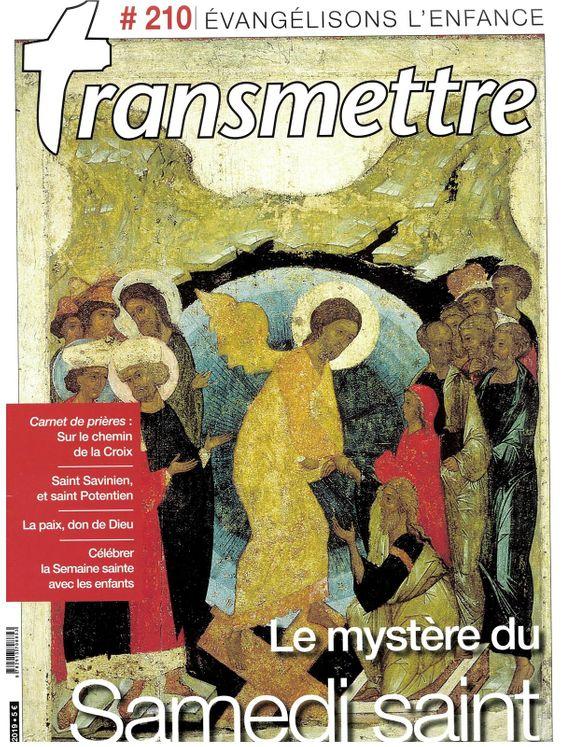 Revue Transmettre évangélisons l´enfance - Le Mystère du Samedi Saint n°210