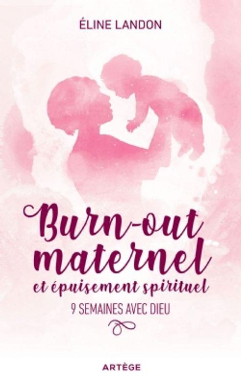 Burn-out maternel et épuisement spirituel - 9 semaines avec Dieu