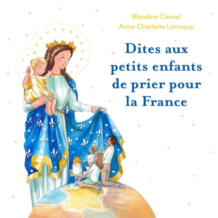 Dites aux petits enfants de prier pour la France