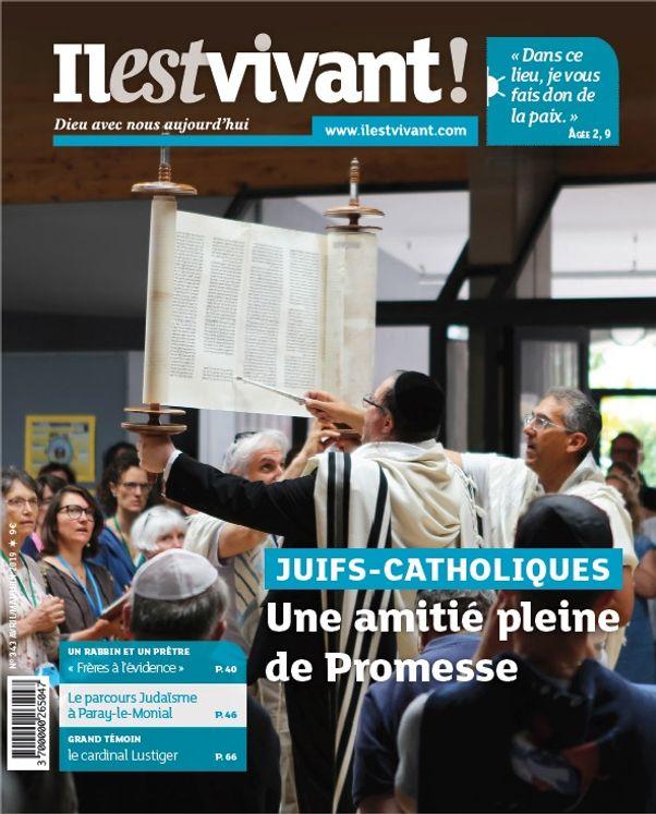 N°343 - Il est Vivant  Avril / Mai / Juin 2019 - Juifs - Catholiques