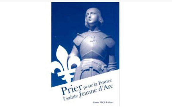 Prier pour la France avec St Jeanne d' Arc