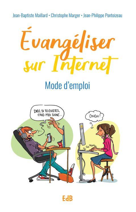 Evangéliser sur internet, Mode d´emploi