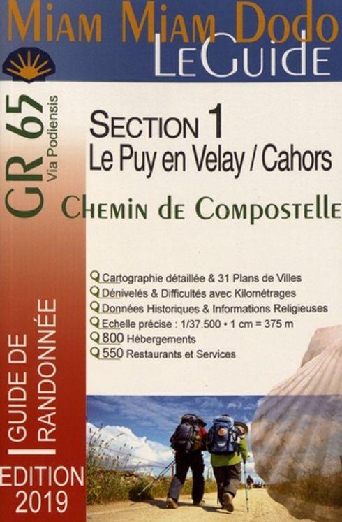 Miam Miam Dodo Le Guide - Chemin de Compostelle du Puy-en-Velay à Cahors + le chemin de l'abbaye de Bonneval + le raccourci de Lalbenque (GR 65)