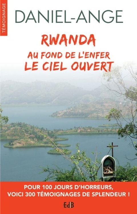 Rwanda, au fond de l'enfer le Ciel ouvert