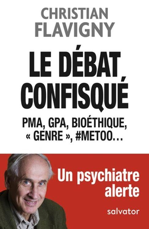"""Le débat confisqué - PMA, GPA, bioéthique, """"genre"""", #MeToo..."""