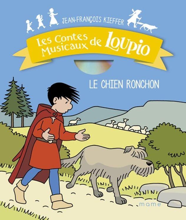 Les contes musicaux de Loupio - Le chien ronchon (Livre+cd)