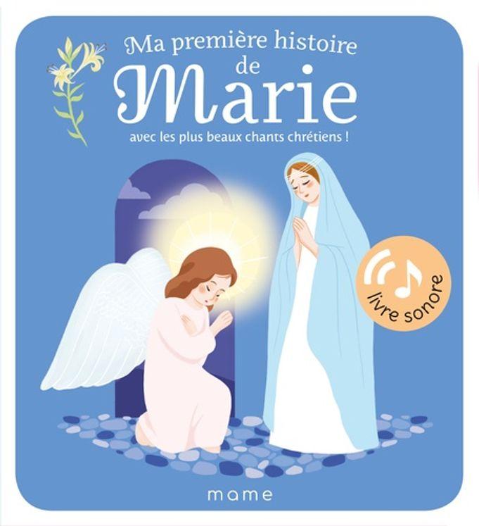 Ma première histoire de Marie - Avec les plus beaux chants chrétiens !