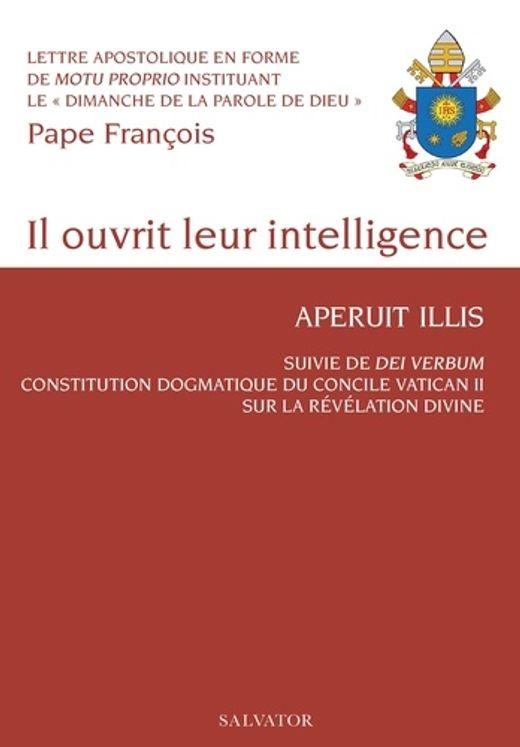 Il ouvrit leur intelligence, Aperuit Illuis - Suivie de Dei Verbum du Pape Paul VI