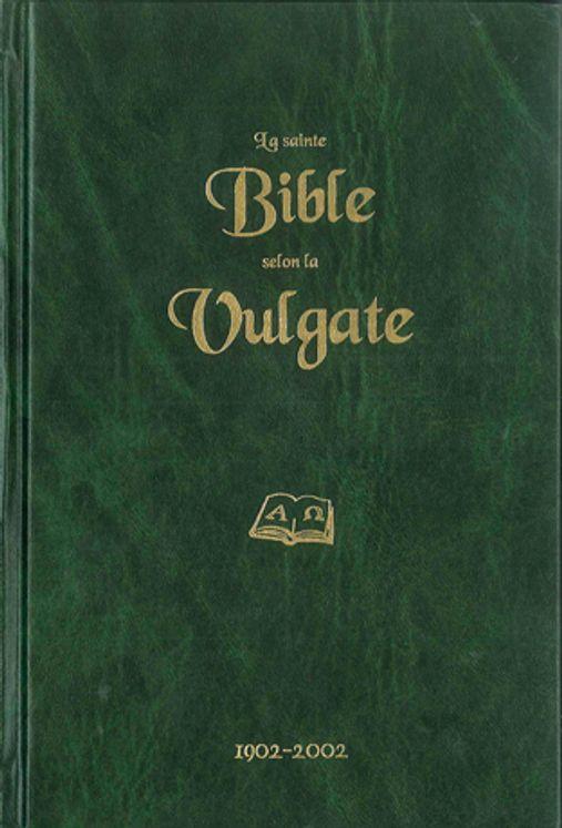 La sainte bible selon la vulgate-reedition 2019