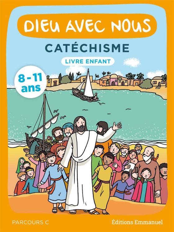 Dieu avec nous - Parcours C - Livre enfant
