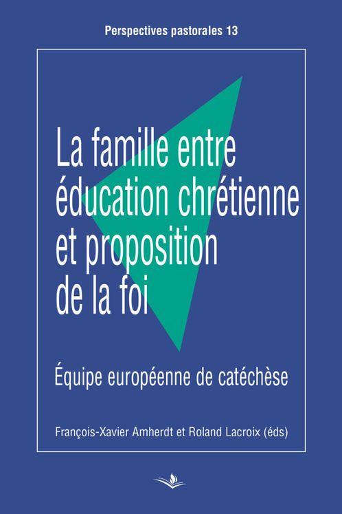 La famille entre éducation chrétienne et proposition de la foi