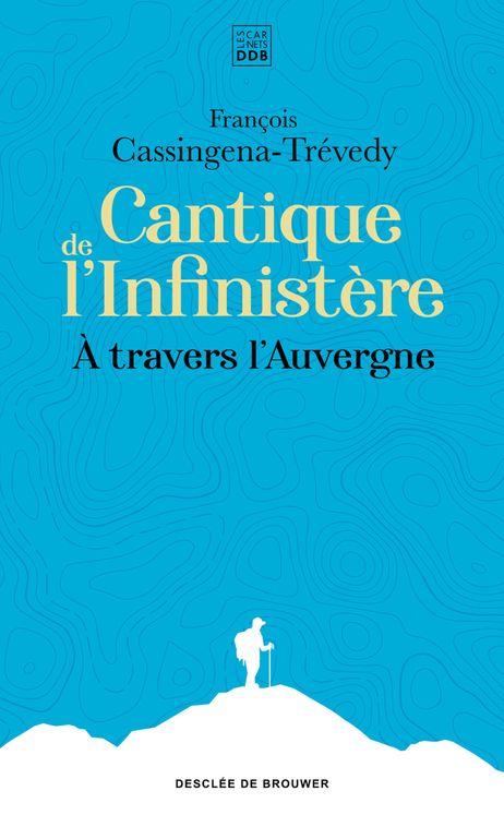 Cantique de l'Infinistère - À travers l'Auvergne