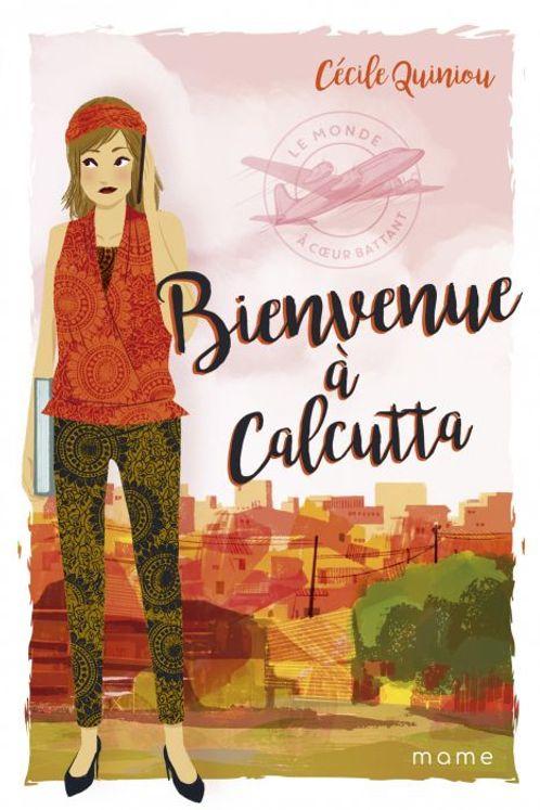 Le monde à coeur battant Tome 3 - Bienvenue à Calcutta !