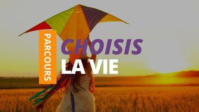 Choisis la vie !