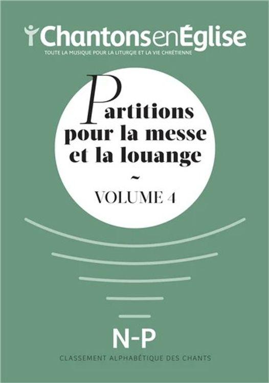 Chantons en Église : Partitions pour la messe et la louange Vol. 4 - N - P