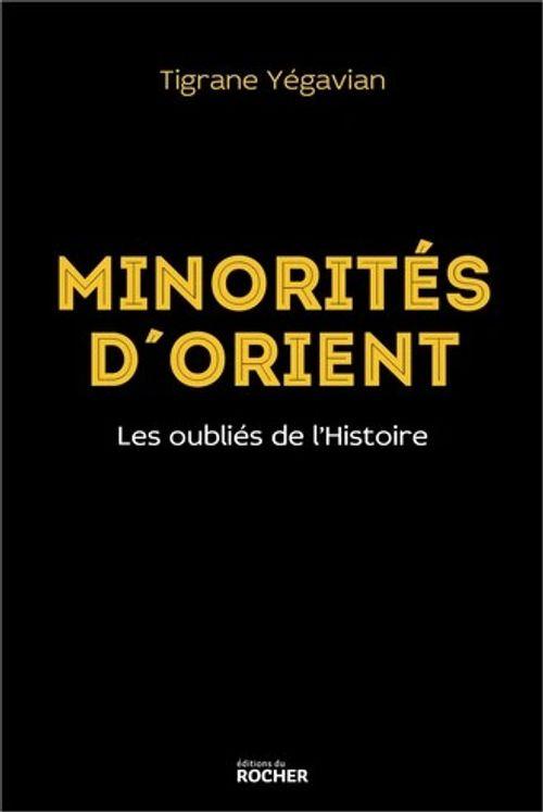 Minorités d'Orient - Les oubliés de l'Histoire
