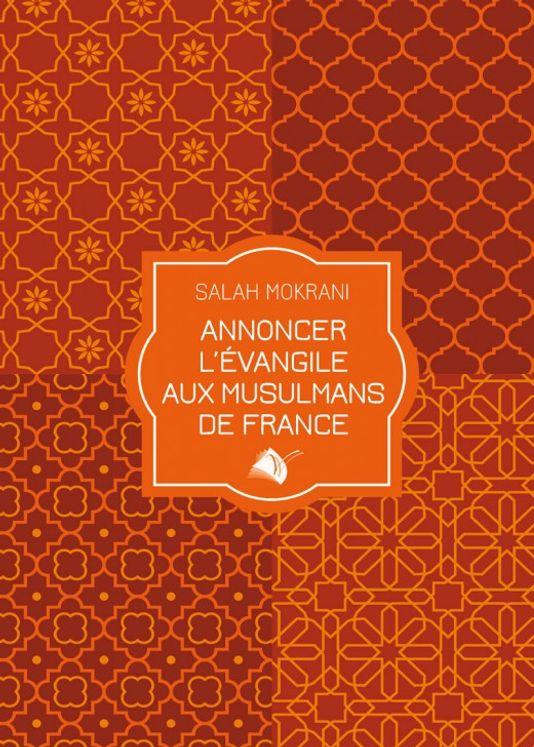 Annoncer l´Evangile aux musulmans de France