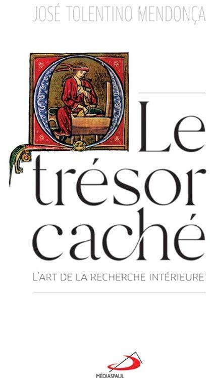 Le trésor caché  - l´art de la recherche intérieure