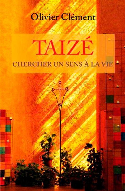 Taizé - Chercher un sens à la vie