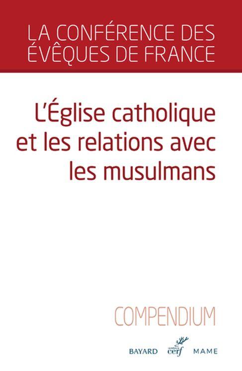 Compendium - l´Eglise catholique et les relations avec les musulmans