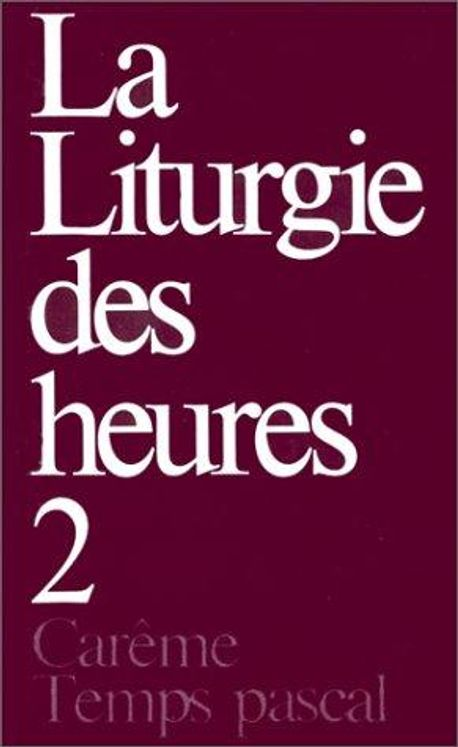La Liturgie des heures - Tome 2