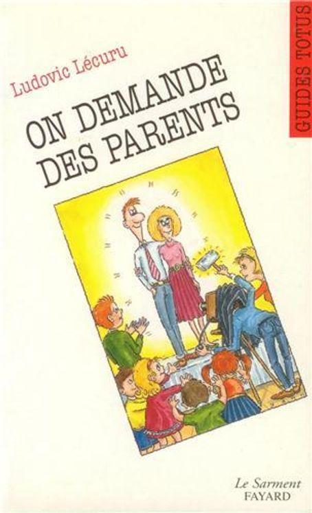 On demande des parents