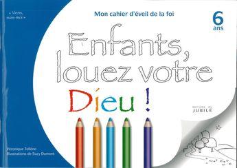 """Viens, Suis-Moi - Éveil de la Foi """"Enfants, louez votre Dieu"""" - Livre enfant 6 ans"""