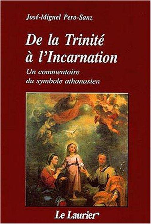 De la Trinité à l'Incarnation - Un commentaire du symbole athanasien