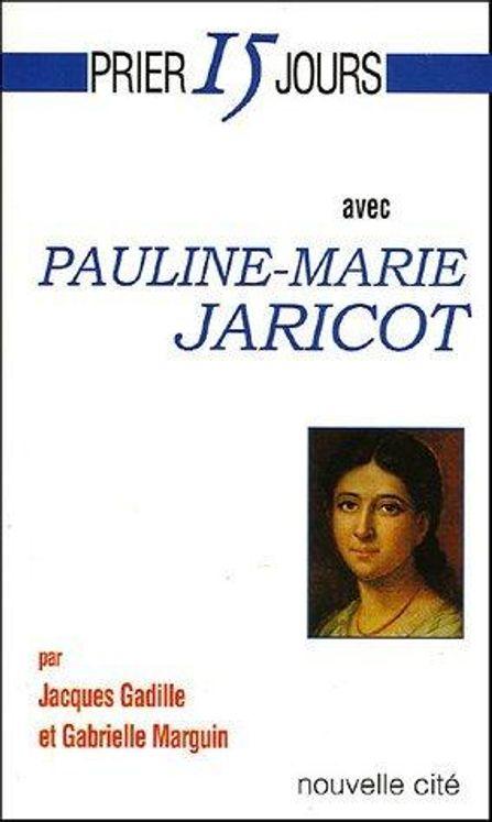Prier 15 jours avec Pauline-Marie Jaricot